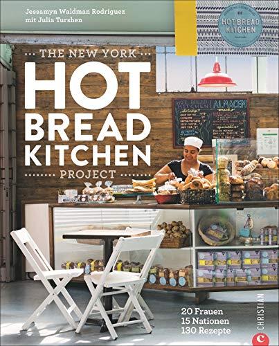 Brot backen: The New York Hot Bread Kitchen Project. 130 internationale Brotrezepte aus 15 Ländern. Von süßem Brot bis zu Sauerteigbrot.
