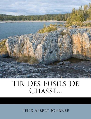 Tir Des Fusils de Chasse. par Felix Albert Journee