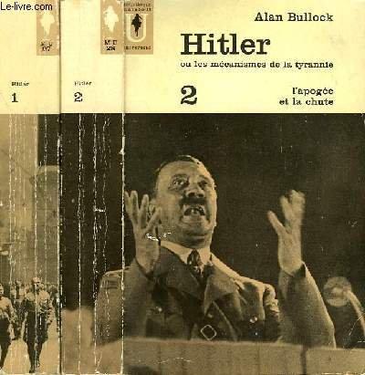 Hitler, ou les mecanismes de la tyrannie, 2 tomes