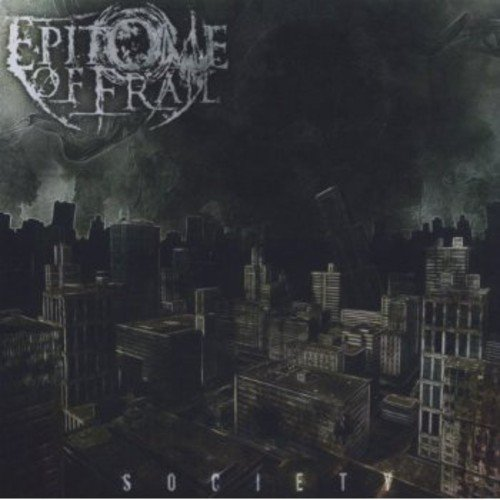 Epitome Of Frail: Society (Audio CD)