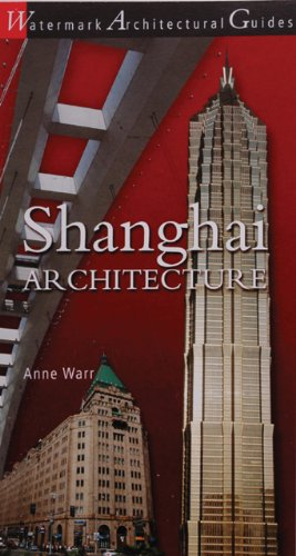 Shanghai Architecture (Watermark Architectural Guides)