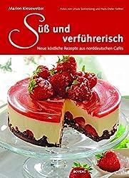 Süß und verführerisch: Neue köstliche Rezepte aus norddeutschen Cafés