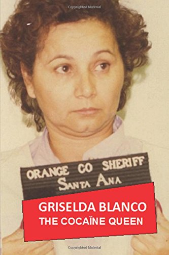Griselda Blanco: The Cocaine Queen: Volume 3 (AT THE PRICE OF BLOOD)