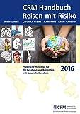 CRM Handbuch Reisen mit Risiko: Ausgabe 2016