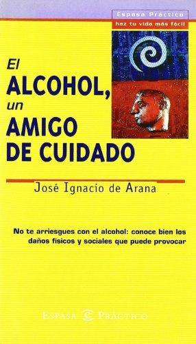 El alcohol, un amigo de cuidado por José Ignacio de Arana