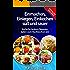 Einmachen,Einlegen,Einkochen süß und sauer: Einfache leckere Rezepte laden zum Nachkochen ein
