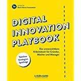 Digital Innovation Playbook. Das unverzichtbare Arbeitsbuch für Gründer, Macher und Manager