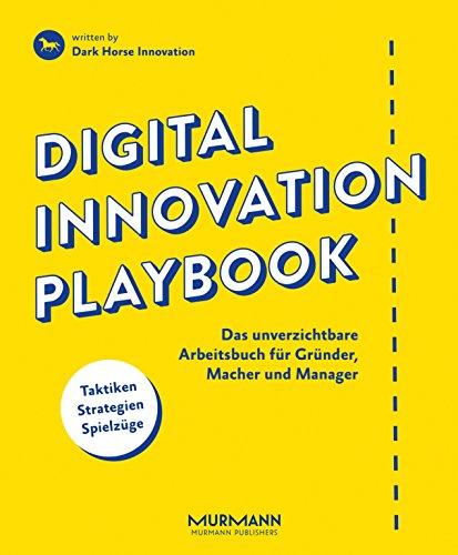 digital-innovation-playbook-das-unverzichtbare-arbeitsbuch-fur-grunder-macher-und-manager