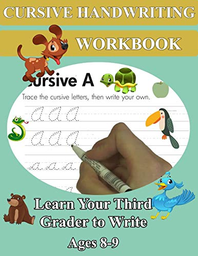 Cursive Handwriting Workbook - Learn Your Third Grader to Write - Ages 8-9: Remember Cursive Letters A-Z, Creative Writing, Personification, Metaphors and Sensory Language Worksheets