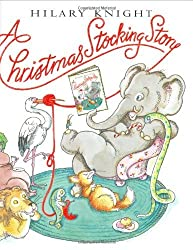 A Christmas Stocking Story by Hilary Knight (2003-09-23)
