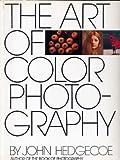 The Art of Color Photography by John Hedgecoe (1983-08-01) - John Hedgecoe