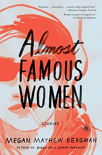 Almost Famous Women: Stories par Megan Mayhew Bergman
