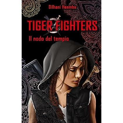 Tiger Fighters I: Il Nodo Del Tempio