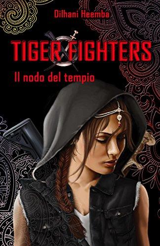 Tiger Fighters I: Il nodo del tempio di Dilhani Heemba