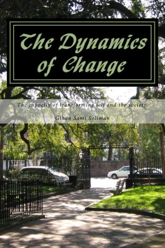 The Dynamics of  Change: The capacity of transforming self and the Society
