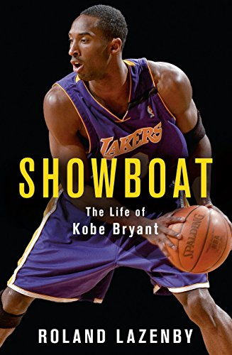 Showboat: The Life of Kobe Bryant por Roland Lazenby