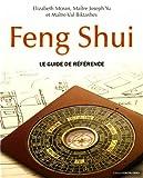 Feng Shui : Le guide de référence...