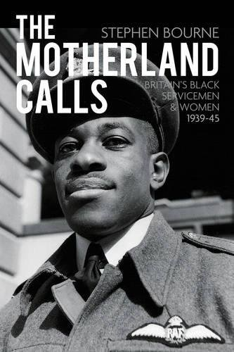 The Motherland Calls: Britain's Black Servicemen & Women, 1939-45