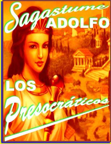 Los Presocraticos por Adolfo Sagastume