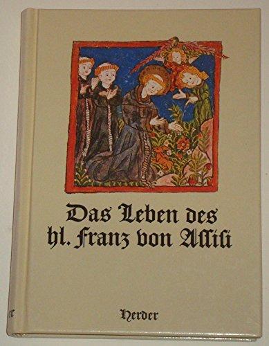 Das Leben des hl. Franz von Assisi. Nach der Legenda Maior des Bonaventura
