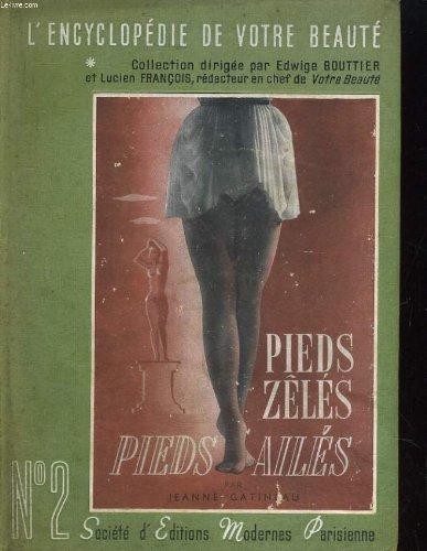 L'encyclopedie de votre beaute. ii: pieds zeles, pieds ailes