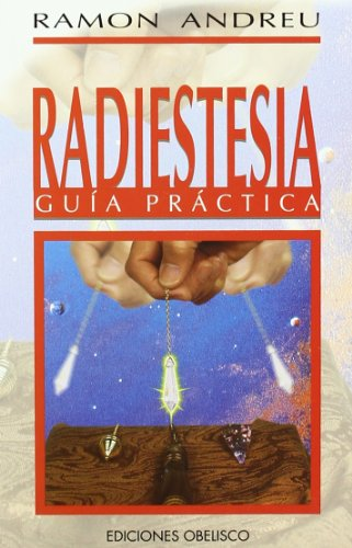 Radiestesia. Guía práctica (Bolsillo) por RAMON ANDREU