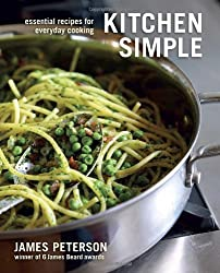 Kitchen Simple: Essential Recipes for Everyday Cooking by James Peterson (2011-08-09)