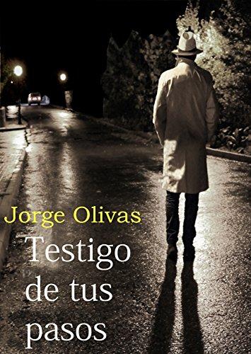 Testigo de tus pasos por Jorge Olivas