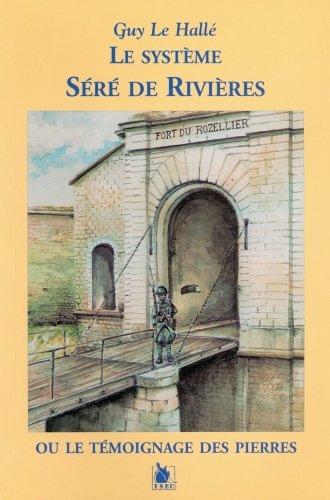 Le systeme Séré de Rivieres ou le témoignage des pierres