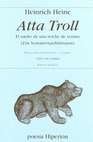 Atta Troll. El sueño de una noche de verano: Traducción , presentación y glosario: Jesús Munárriz (Poesía Hiperión)