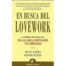 En busca del Lovework : la empresa del siglo XXI : m?s all? de la motivaci?n y el liderazgo (Paperback)(Spanish) - Common