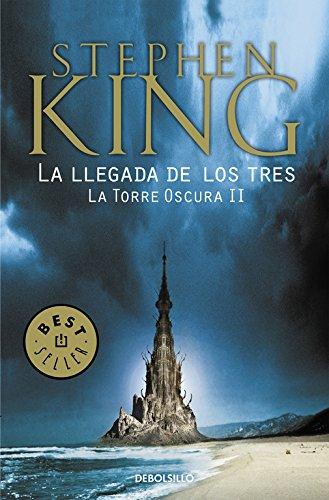 La llegada de los tres (La Torre Oscura II) por STEPHEN KING