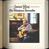 Songtexte von James King - The Bluegrass Story Teller