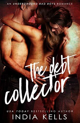 The Debt Collector: An Underground Bad Boys Romance (English Edition)