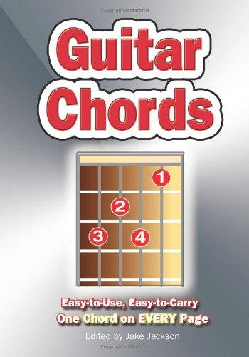 Guitar Chords: Easy-to-use, Easy-to-carry. One Chord on EVERY Page.