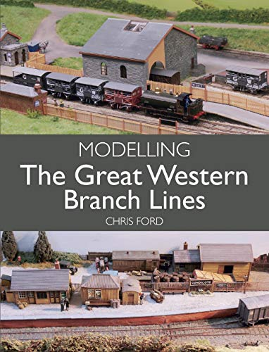 Modelling the Great Western Branch Lines (English Edition)