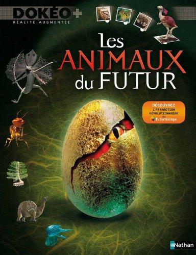 Les animaux du futur édition 2010 par Claire Pye