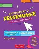 Apprendre à programmer en 10 semaines chrono - Une méthode visuelle pour tous