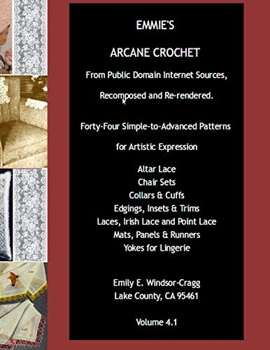 Emmie's ARCANE CROCHET: Forty-Four Simple-to-Advanced Patterns for Artistic Expression -