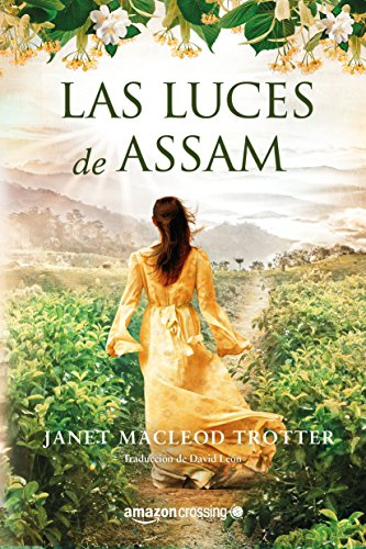 Las luces de Assam (Aromas de té nº 1) (Spanish Edition)