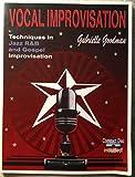 Vocal Improvisation (Techniques in Jazz, R&B and Gospel Improvisation): 1