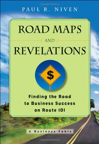 Roadmaps and Revelations: Finding the Road to Business Success on Route 101: Finding the Road to Business Success on Rte 101