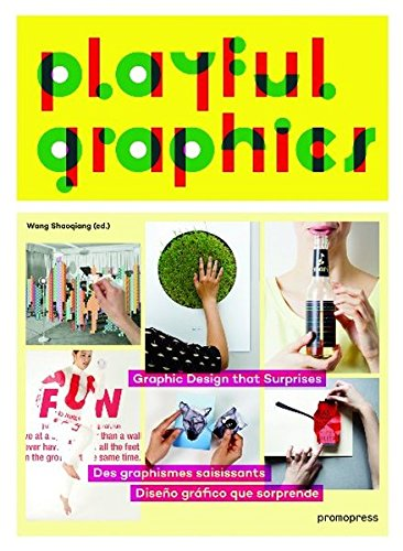 Playful Graphics: Graphic Design that Surprises