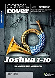 Cover to Cover Bible Study: Joshua 1-10: Hand in Hand with God (Cover to Cover Bible Study Guides)