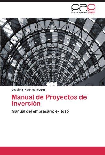 Manual de Proyectos de Inversión: Manual del empresario exitoso