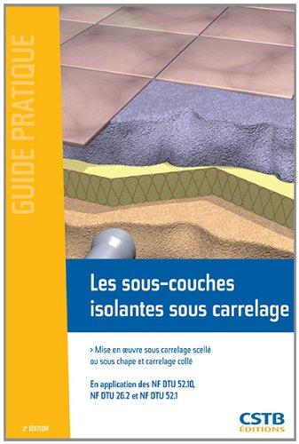 les-sous-couches-isolantes-sous-carrelage-mise-en-oeuvre-sous-carrelage-scelle-ou-sous-chape-et-carr