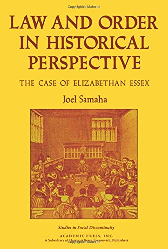 Law and Order in Historical Perspective: Case of Elizabethan Essex