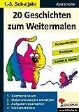 20 Geschichten zum Weitermalen - Band 1 (1./2. Schuljahr): Konzentration, Fantasie, Lesen & Malen