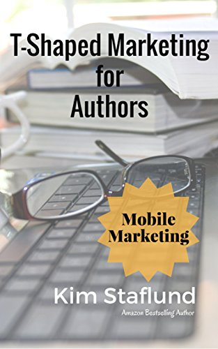 Mobile Marketing: Mini Ebook (T-Shaped Marketing for Authors 4 ...