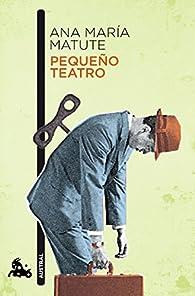 Pequeño teatro par Ana María Matute
